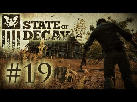State of Decay Playthrough -  That's What I'm Talking About Right There (Part 19)