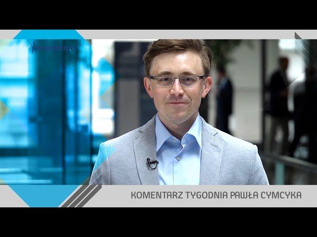 Paweł Cymcyk, #25 KOMENTARZ TYGODNIA (13.05.2016)