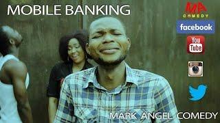 getlinkyoutube.com-MOBILE BANKING (Mark Angel Comedy) (Episode 62)