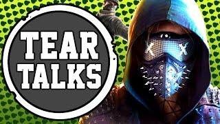 getlinkyoutube.com-Tear Talks | DID WATCHDOGS 2 DESERVE TO BE MADE?