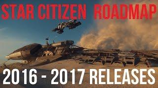 getlinkyoutube.com-Star Citizen Roadmap & Releases Now - 2017