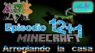 getlinkyoutube.com-Minecraft - EP 12+1 - Arreglando la casa