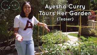 Ayesha Curry Tours Her Garden - Preview