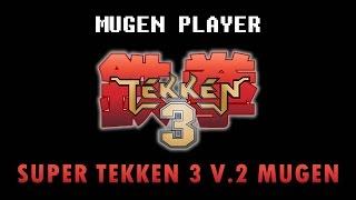 getlinkyoutube.com-SUPER TEKKEN 3 V.2 MUGEN