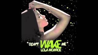 LoLa Monroe - Don't Wake Me