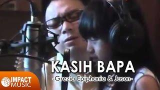 Grezia Epiphania & Jason Irwanto - Kasih Bapa