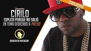 """getlinkyoutube.com-Cirilo -- explica porque no salió en canción dedicada a Pacho """"Carta Pa' Un Hermano"""" [AUDIO]"""