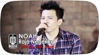 getlinkyoutube.com-NOAH - Raja Negeriku [Official Lyric Video]
