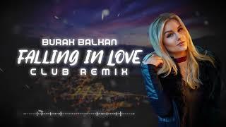 Burak Balkan   Falling In Love ( Club Remix ) 2019