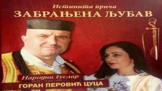 Народни гуслар - Горан Перовић ЦУЦА : Забрањена љубав [ Истинита прича ] 2016