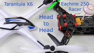 getlinkyoutube.com-Eachine 250 FPV Racer vs Tarantula X6 flight review