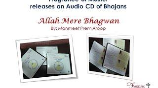 Album Release- Allah Mere Bhagwan (Manmeet Prem Aroop)