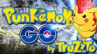 Punkemon GO  - Pokemon Go Song by Trazzto