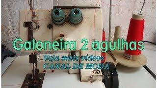 getlinkyoutube.com-Máquina de costura Galoneira Semi industrial 2 agulhas  Alana Santos Blogger