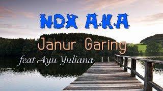 JANUR GARING - NDX AKA karaoke dangdut (Tanpa vokal) cover