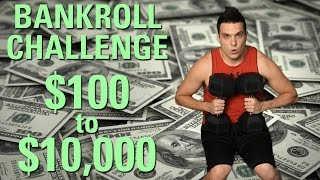 ANNOUNCEMENT: $100 to $10,000 Bankroll Challenge!