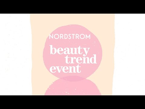 Spring Beauty Trend Event | Nordstrom