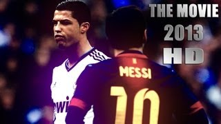 getlinkyoutube.com-Cristiano Ronaldo Vs Lionel Messi 2013 The Movie ●HD●