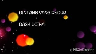 getlinkyoutube.com-Lirik Bintang yang redup ~ Dash Uciha