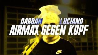 DARDAN X LUCIANO   AIRMAX GEGEN KOPF (prod. By Leryk)