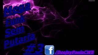 getlinkyoutube.com-Mega Funk Sem Putaria #3 Deejay Baygom CWB