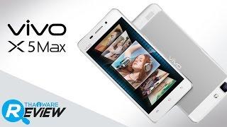 getlinkyoutube.com-รีวิว Vivo X5Max มือถือสมาร์ทโฟน ที่สุดของความเพรียวบาง รูปร่างน่าจับ ราคาน่าจอง