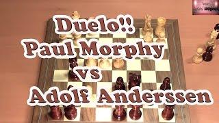 Duelo!! Paul Morphy  vs Adolf Anderssen. Ajedrez
