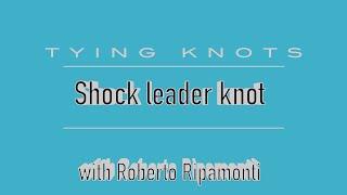 getlinkyoutube.com-Shock leader knot by Roberto Ripamonti