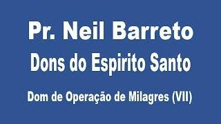 getlinkyoutube.com-Dons do Espirito Santo - Dom de Operação de Milagres (VII)