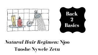 PART I: Kuosha Nywele: My Complete Wash Routine
