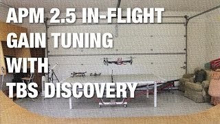 APM 2.5 In-Flight Pitch/Roll Gain Tuning for Stabilize Mode w/ TBS Discovery Quadcopter