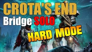 getlinkyoutube.com-Destiny Crota's End Hard Mode BRIDGE SOLO Hunter (Post-Patch, Hot Fix 1.1.0.4)