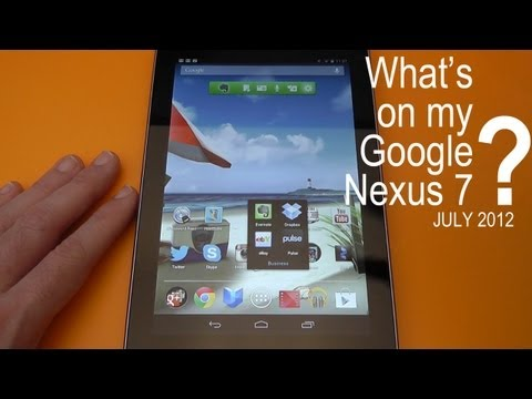 What's on my Google Nexus 7 - July 2012 Edition
