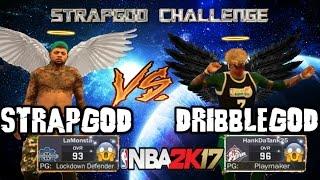 getlinkyoutube.com-Nba2k17- The STRAPGOD Challenge Episode 1- Hankdatank25- DRIBBLEGOD vs STRAPGOD