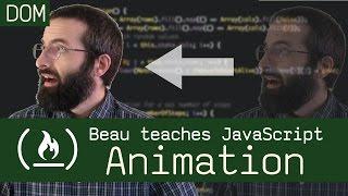 Animation in the DOM - Beau teaches JavaScript