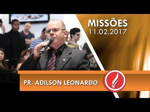 Culto de Missões - Pr. Adilson Leonardo - 11 02 2018