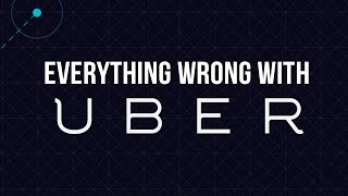 Everything Wrong With Uber