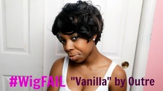 #WigFAIL Vanilla by Outre