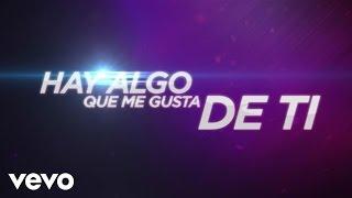 Algo Me Gusta De Ti (Lyric Video)