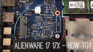 ALIENWARE 17 17x -  HOW TO GET INSIDE? // HIDevolution