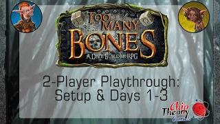 Too Many Bones Playthrough - Setup and Days 1-3