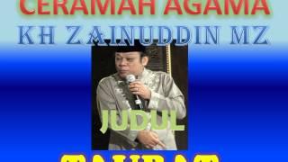 Ceramah Agama oleh KH Zainuddin Mz Judul TAUBAT
