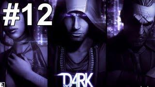 DARK Gameplay Walkthrough Part 12 No Commentary