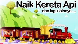 NAIK KERETA API dan lagu lainnya | Lagu Anak Indonesia