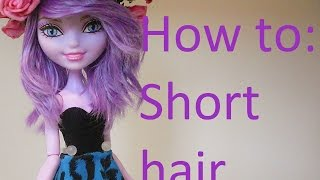 getlinkyoutube.com-Doll Hair Tutorial: NO-CUT Short hair on Ever After High dolls by EahBoy