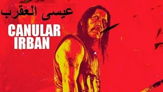 getlinkyoutube.com-IRBAN CANULAR : EL SCORPION عيسى العقرب