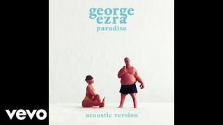 George Ezra - Paradise (Acoustic Version) (Audio) width=