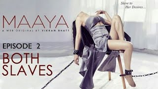 Maaya season 1episode 2 2018| both slaves| by vikram bhatt 2018