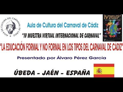 IV MUESTRA VIRTUAL - LA EDUCACIÓN FORMAL Y NO FORMAL EN LOS TIPOS DEL CARNAVAL DE CÁDIZ