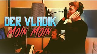 Der Vladik - Moin Moin [prod. by G.T. Studio x Screwed Empire] width=